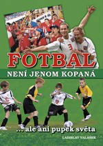 kniha-fotbal-neni-jenom-kopana-ale-ani-pupek-svta