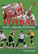 kniha-fotbal-neni-jenom-kopana-ale-ani-pupek-svta